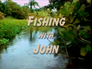 42 Fishing With John
